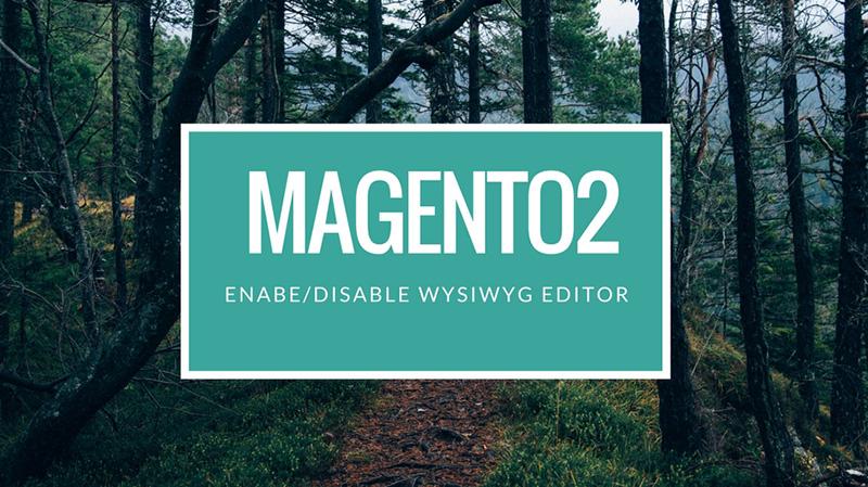 7. 7.disable WYSiWYG editor Magento 2