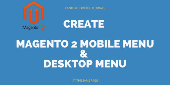 create magento 2 mobile menu tutorials landofcoder