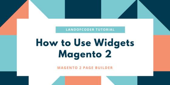 how to use widgets magento 2