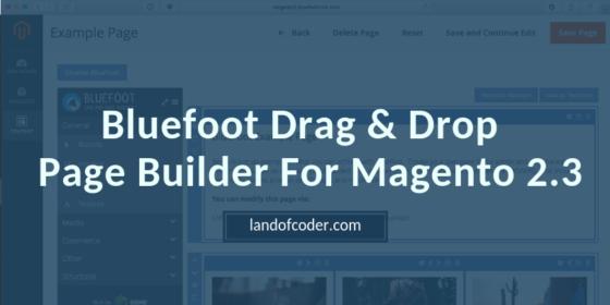 Bluefoot Benefit: Drag & Drop Magento 2.3 Page Builder - Landofcoder