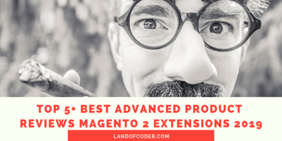 Top 5 + Best Advanced Product Reviews Magento 2 Extensions 2019