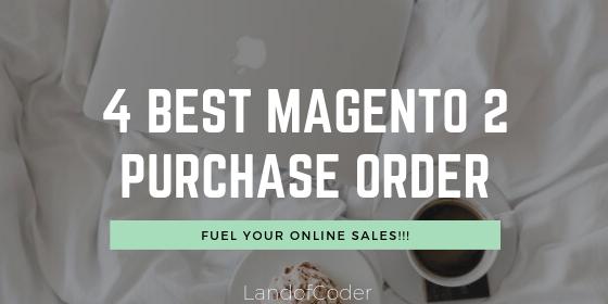 4 best magento 2 purchase order