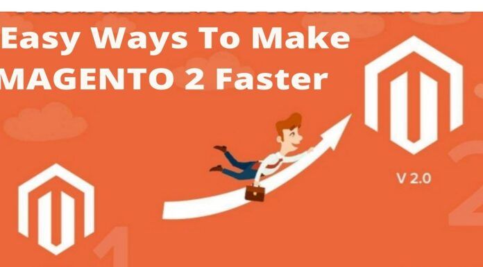 7 Easy Ways To Make MAGENTO 2 Faster