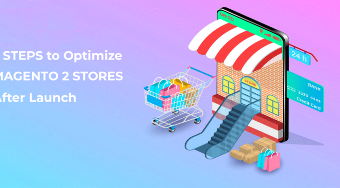 5 steps to optimize magento 2 stores after launch