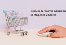 How to reduce and recover Abandoned Carts in Magento 2 Stores