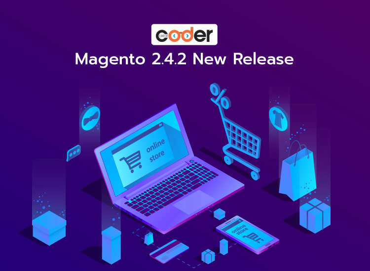 Magento 2.4.2 New Release & why Magento is still the top choice of the e-commerce industry?