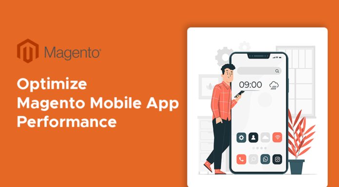 practises to optimize Magento mobile app performance
