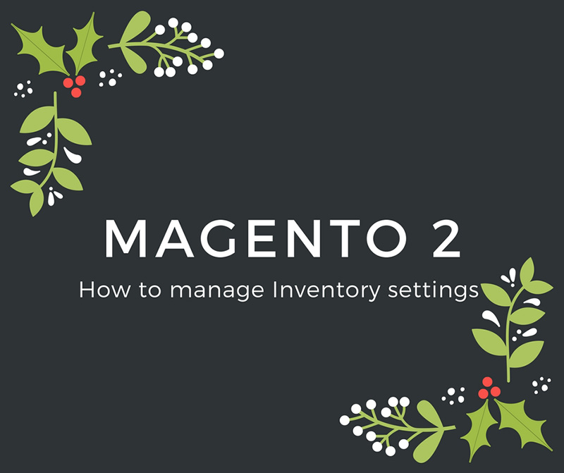 How to manage Inventory settings Magento 2