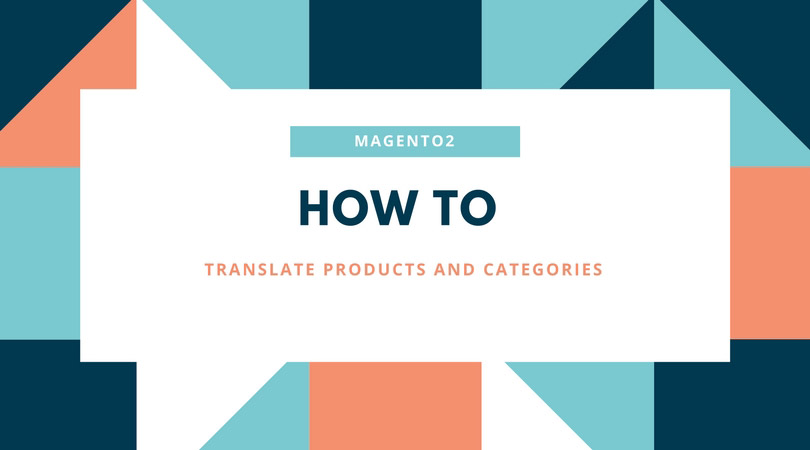 how to translate products and categories magento 2