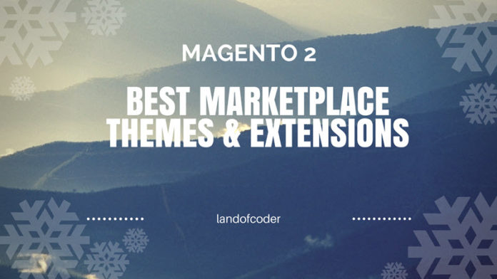 Best Magento 2 Marketplace themes and extensions