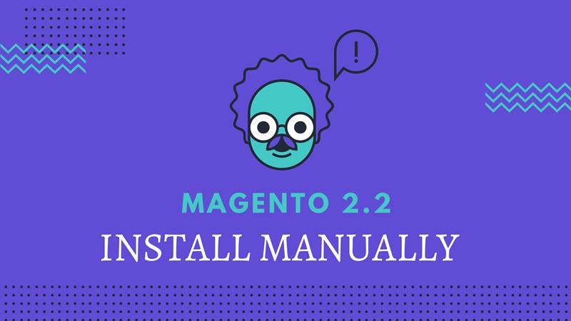 install magento 2.2 manually