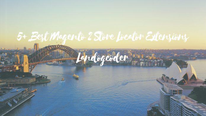 5+ Best Magento 2 Store Locator Extensions Landofcoder