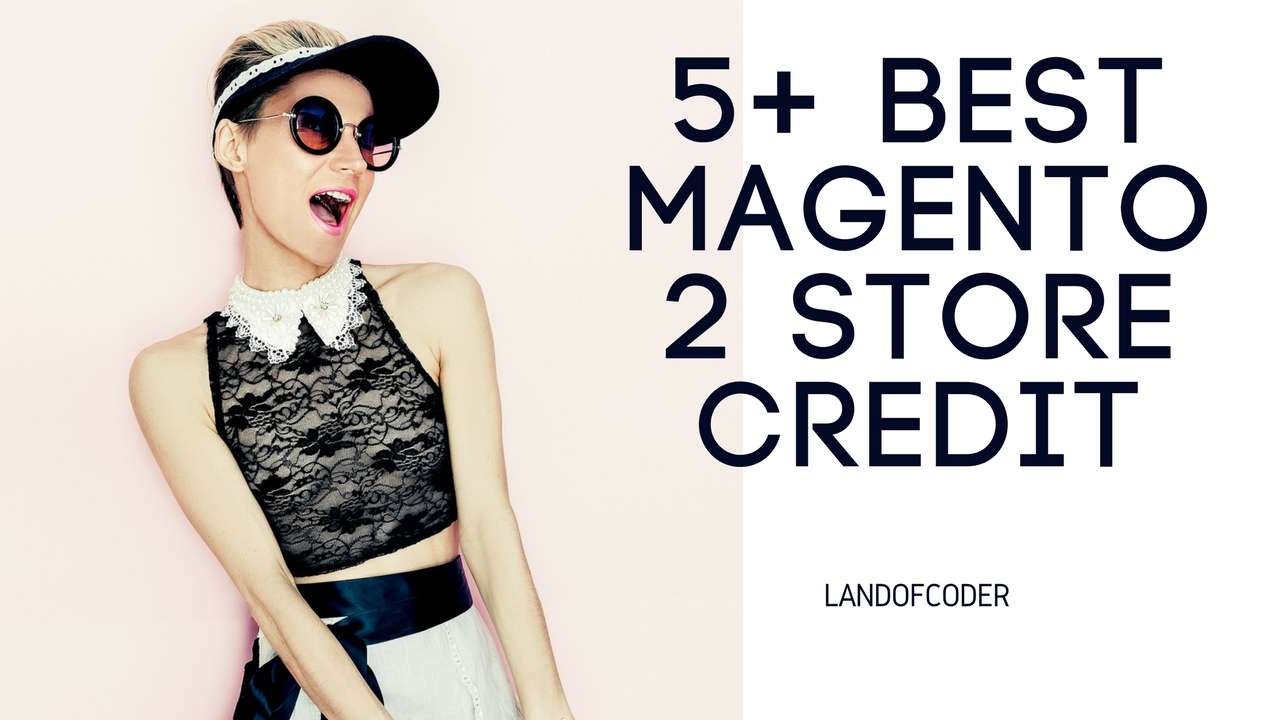 5+ best magento 2 store credit