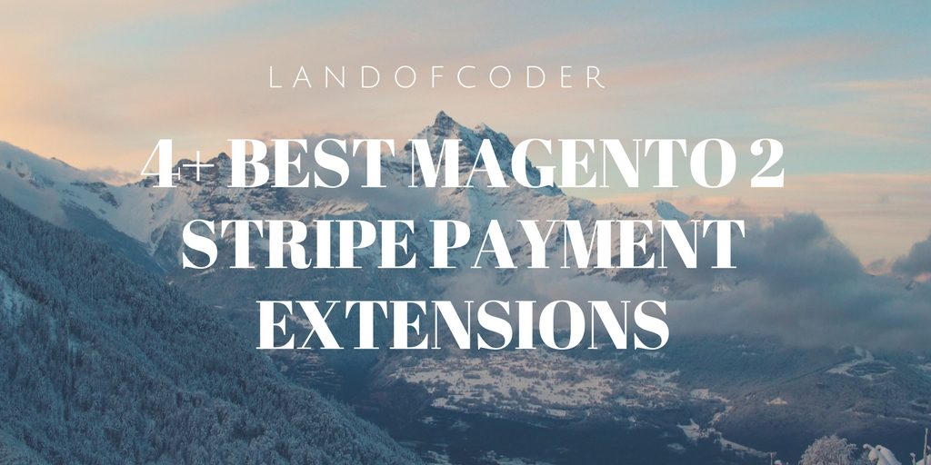 TOP 4 MAGENTO 2 STRIPE PAYMENT