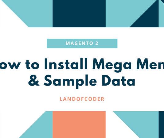 How to Install Magento 2 Mega Menu & Sample Data