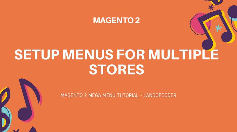 magento-2-menus-multistores-setup