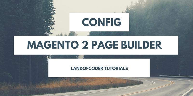 config magento 2 page builder