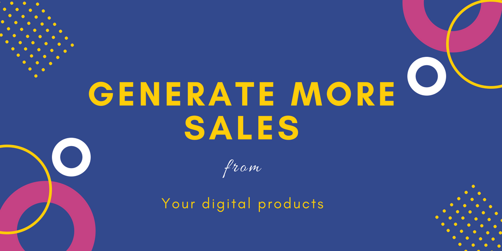 Generate More Sales from your Digital Products