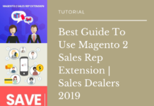 Best Guide To Use Magento 2 Sales Rep Extension _ Sales Dealers 2019