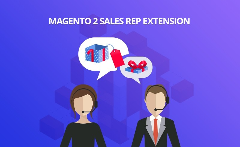 Best Magento 2 Sales Rep Extension - Sales Dealers