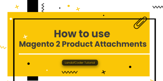 Howw to use Magento 2 Product AÃ'tchments Extension