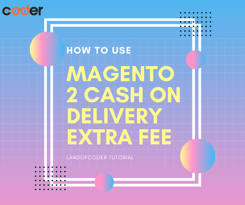how to use magento 2 cash on delivery extra fee