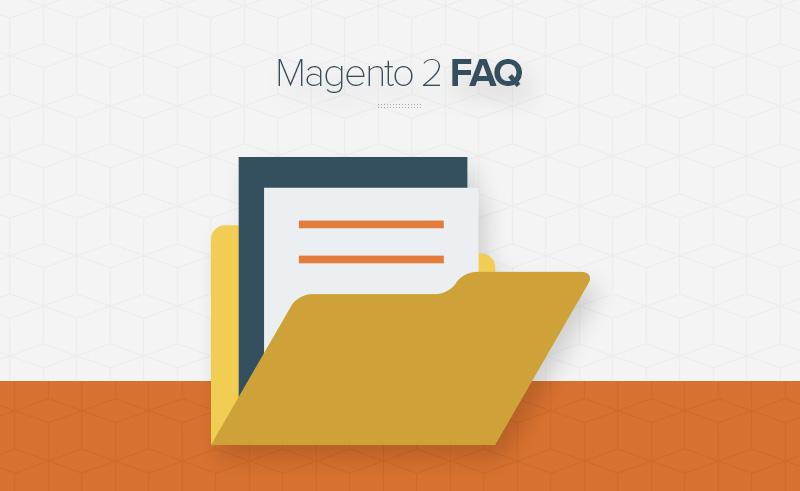 Magento 2 FAQ