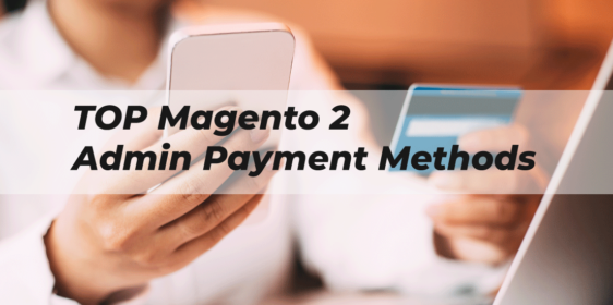 Best Magento 2 Admin Payment Method