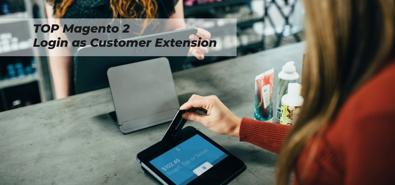 Top Magento 2 Login As Customer Extension