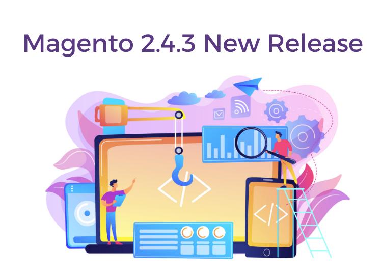 Magento 2.4.3 new release