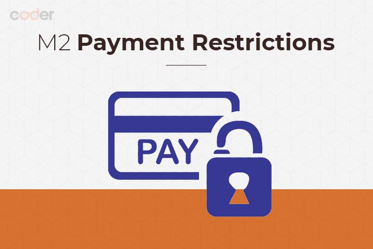 M2 payment restrictions