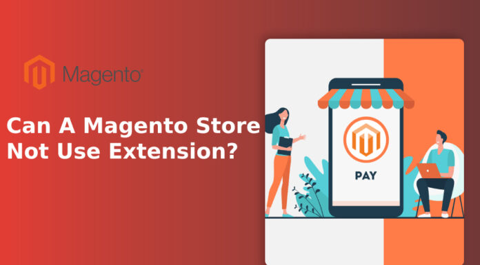 can a magento store not use extension