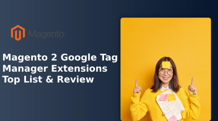 Best Magento 2 Google Tag Manager Extensions