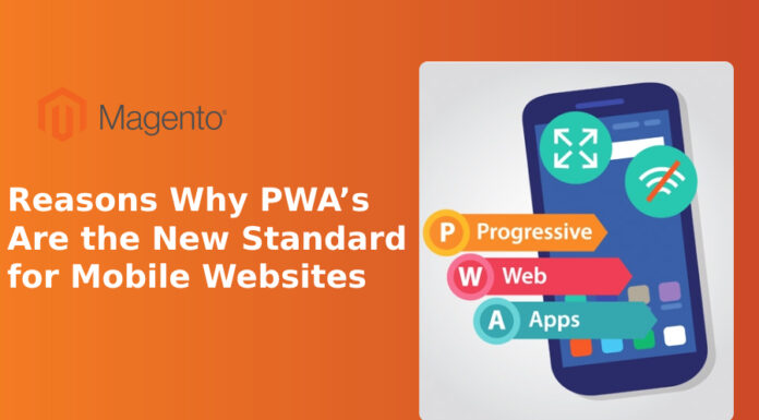 Top 7+ Reasons Why PWA's Are the New Standard for Mobile Websites