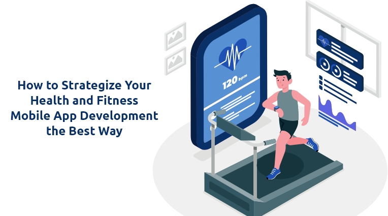 How to Strategize Your Health and Fitness Mobile App Development