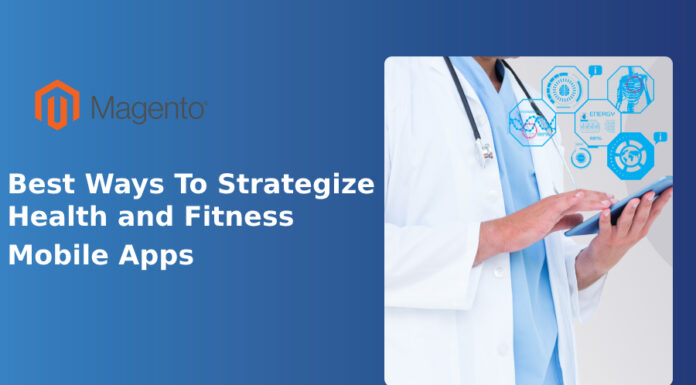 Best 5+ Ways To Strategize Health and Fitness Mobile Apps