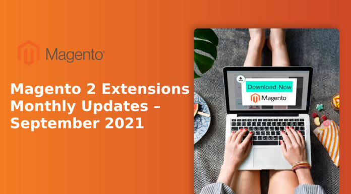 Magento 2 Extensions Monthly Updates – September 2021