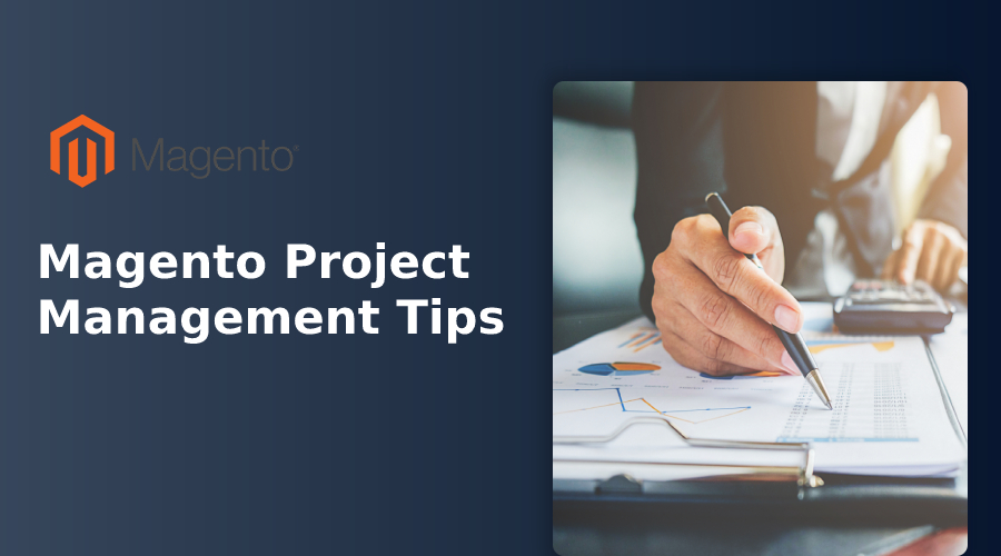 Magento Project Management Tips